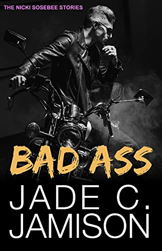 Bad Ass: (Prequel novella to the Nicki Sosebee Stories) by [Jade C.  Jamison]
