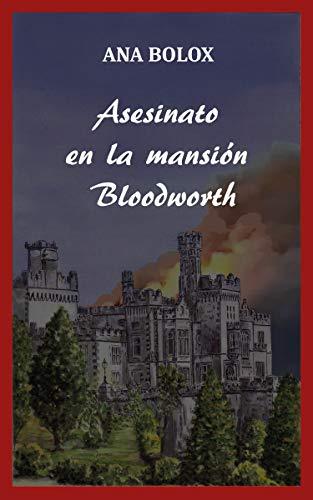Asesinato en la mansión Bloodworth de Ana Bolox