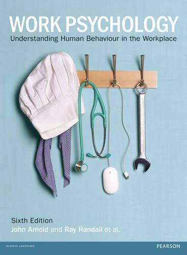 Work Psychology: Understanding Human Behaviour in the...