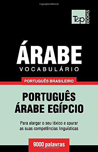 Brazilian Portuguese-Arabic Vocabulary - 9000 Words: Egyptian Arabic