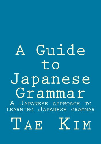 A guide to japanese grammar: a japanese approach to learning japanese grammar (english edition)