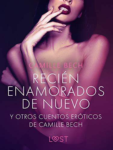 'Recién enamorados de nuevo' y otros cuentos eróticos de Camille Bech (LUST)