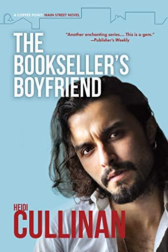 The Bookseller's Boyfriend (Copper Point: Main Street Book 1) by [Heidi Cullinan]