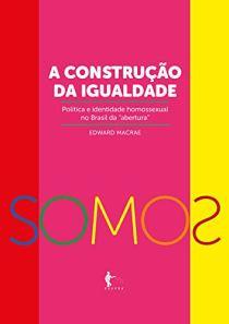 """Amazon.com.br eBooks Kindle: A construção da igualdade-política e identidade homossexual no Brasil da """"abertura"""", Macrae, Edward"""