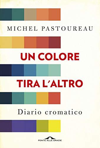 Un colore tira l'altro. Diario cromatico