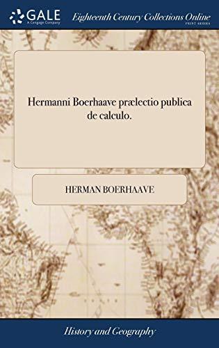 Hermanni Boerhaave prælectio publica de calculus.
