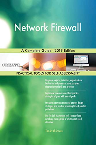 Network Firewall A Complete Guide - 2019 Edition...
