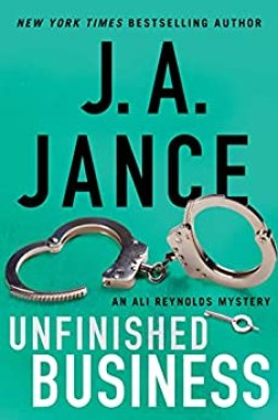 Unfinished Business (Ali Reynolds Series Book 16) by [J.A. Jance]