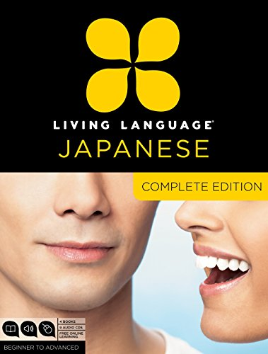 Living language japanese, complete edition: beginner through advanced course, including 3 coursebooks, 9 audio cds, japanese reading & writing guide,