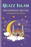 QUIZZ ISLAM POUR ENFANTS AGES DE 7 ANS ET PLUS.: Livre de questions et réponses pour...