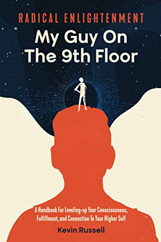 Radical Enlightenment: My Guy on the 9th Floor: A Handbook...