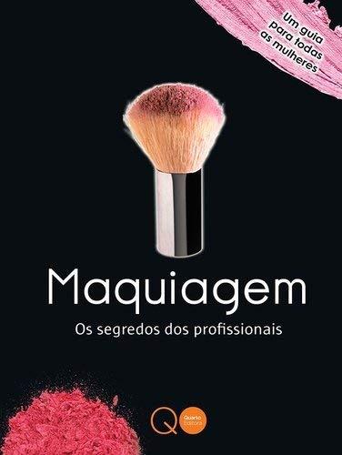 Maquiagem. Os Segredos dos Profissionais