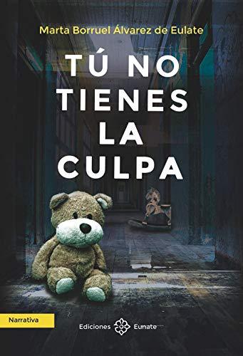 Tú no tienes la culpa de Marta Borruel Álvarez de Eulate