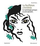Le feuilleton d'Artémis (La mythologie grecque en cent épisodes)