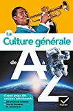 La culture générale de A à Z (nouvelle édition): classes prépa, IEP, concours...
