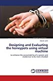 Designing and Evaluating the honeypots using virtual machine: to enhance the accountability of a system and modernize to be more shielded
