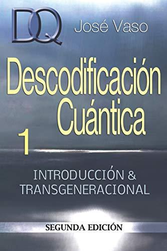 Descodificacion Cuantica: Introduccion y Transgeneracional