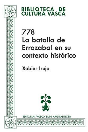 778: La batalla de Errozabal en su contexto histórico: Volume 81 (Biblioteca de Cultura Vasca)
