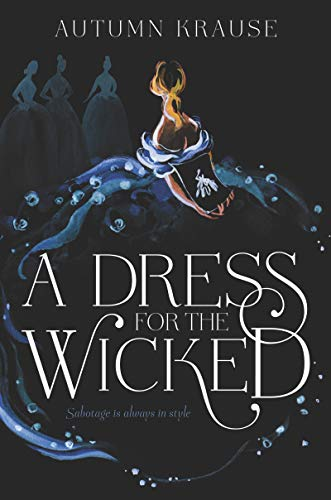 A Dress for the Wicked by [Autumn Krause]