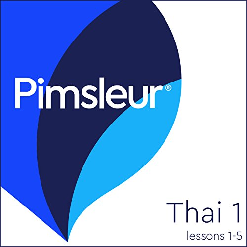 Thai Phase 1, Unit 01-05: Learn to Speak and Understand Thai with Pimsleur Language Programs