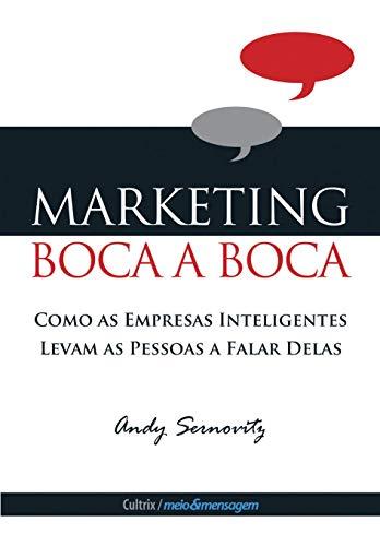 Marketing Boca a Boca: Como as Empresas Inteligentes Levam as Pessoas a Falar Delas