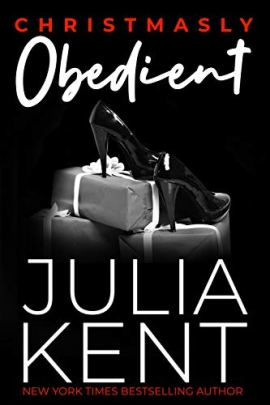 Christmasly Obedient: Small Town Holiday Romantic Comedy Romance by [Julia Kent]