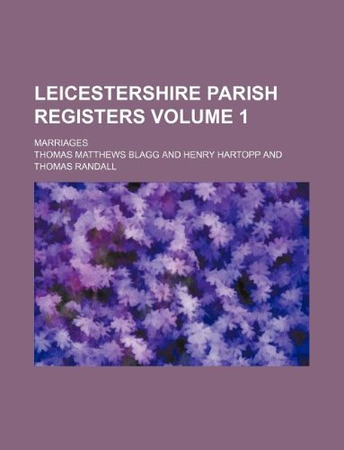 Leicestershire parish registers Volume 1; Marriages