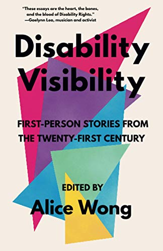 Disability Visibility: First-Person Stories from the...