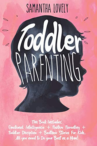 Toddler Parenting: This Book Includes: Emotional...