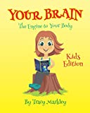 Your Brain Kids Edition: The Engine to Your Body