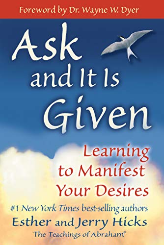 Ask and It Is Given: Learning to Manifest Your Desires (Law...