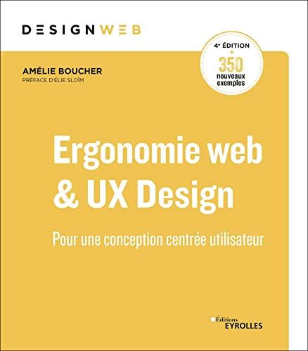 Ergonomie web, 4e édition: Pour des sites web efficaces