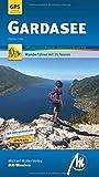 Gardasee MM-Wandern Wanderführer Michael Müller Verlag: Wanderführer mit GPS-kartierten Wanderungen