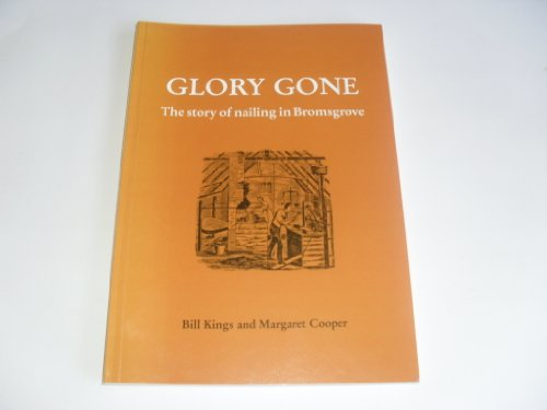 Glory Gone: Story of Nailing in Bromsgrove