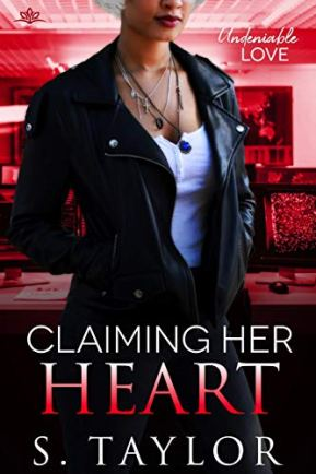 Claiming Her Heart (Undeniable Love Book 1) by [S. Taylor]