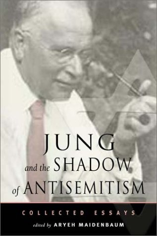 Jung and the Shadow of Anti-Semitism (Jung on the Hudson...