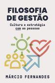 Filosofia de gestão: Cultura e estratégia COM as pessoas