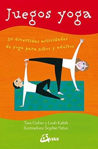 Juegos yoga. 50 divertidas actividades de yoga para niños y adultos (Peque Gaia)