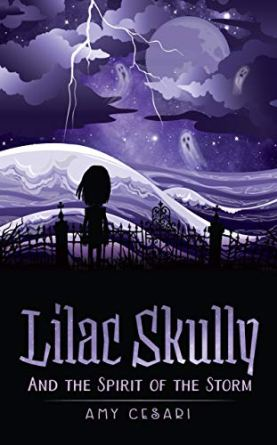 Lilac Skully and the Spirit of the Storm (Supernatural Adventures of Lilac Skully Book 4) by [Amy Cesari]