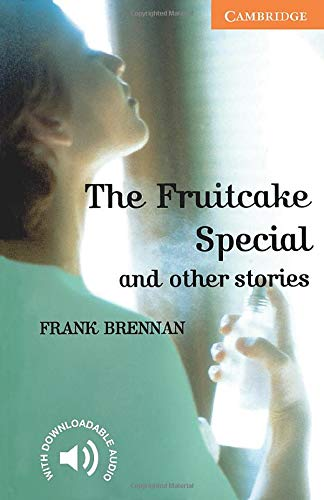 The Fruitcake Special and other Stories. Level 4 Intermediate. B1. Cambridge English Readers.