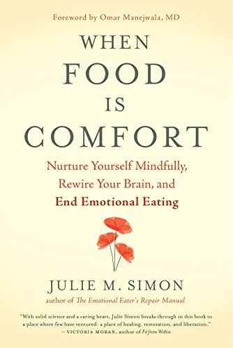 When Food Is Comfort: Nurture Yourself Mindfully, Rewire...