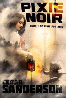 Pixie Noir (Pixie for Hire Book 1) by [Cedar Sanderson]