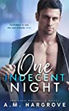 One Indecent Night: A Friends To Lovers Stand Alone Romance (West Sisters Novel)