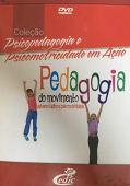 Psicopedagogia e Psicomotricidade em Ação - Pedagogia do Movimento [dvd]
