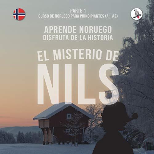 El misterio de Nils. Parte 1 - Curso de noruego para principiantes. Aprende noruego. Disfruta de la