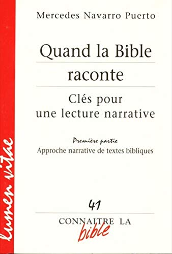 Connaitre la bible - numéro 41 Quand la Bible raconte 1 Approche narrative de textes bibliques