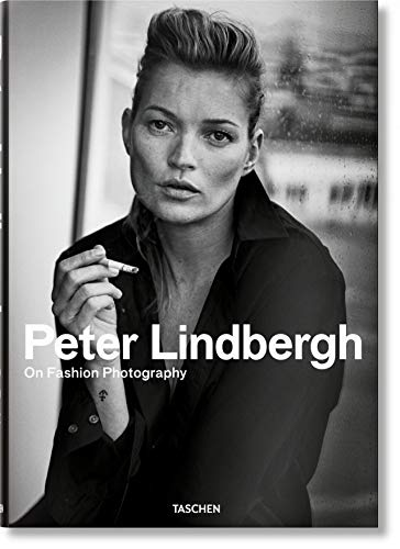Peter Lindbergh. On Fashion Photography (English, French and...