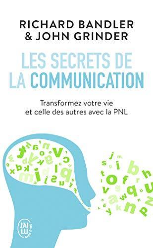 Les secrets de la communication: Les techniques de la PNL