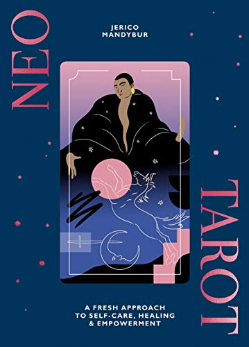 Neo Tarot: A Fresh Approach to Self-care, Healing and Empowerment