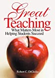 Great Teaching: What Matters Most in Helping Students Succeed